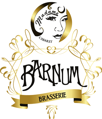 Brasserie Barnum - Cabaret Madame